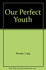 Our Perfect Youth Paperback