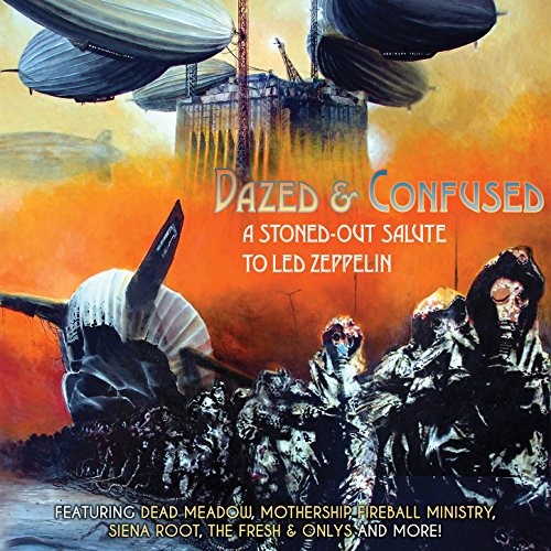 Dazed Confused Stoned Out Salute Zeppelin