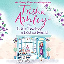 The Little Teashop of Lost and Found Audiobook by Trisha Ashley Narrated by Colleen Prendergast