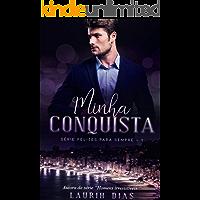 Minha Conquista (Felizes Para Sempre Livro 1)