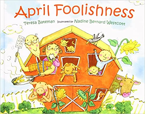 Vapaa kirjan latauslinkki April Foolishness by Teresa Bateman,Nadine Bernard Westcott PDF ePub iBook