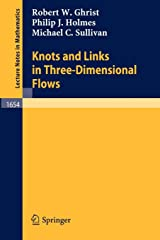 Knots and Links in Three-Dimensional Flows (Lecture Notes in Mathematics) Paperback