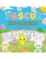 Pascua libro de colorear para niños: 50 ilustraciones únicas para colorear a partir de 4 años para pequeños - juego de pinturas para niña huevos sorpresa para conejo Idea de Reaglo ¡Felices Pascuas!