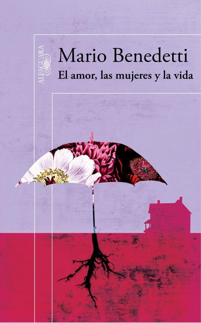 El amor, las mujeres y la vida (Spanish Edition) PDF