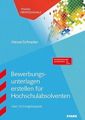 Hesse/Schrader: Bewerbungsunterlagen erstellen für Hochschulabsolventen Taschenbuch – 31. Mai 2017 Jürgen Hesse Hans Christian Schrader Stark Verlag 3849020908