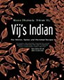 Vij's Indian: Our Stories, Spices and Cherished Recipes