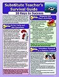 Substitute Teacher's Survival Guide: 10 Keys to Success