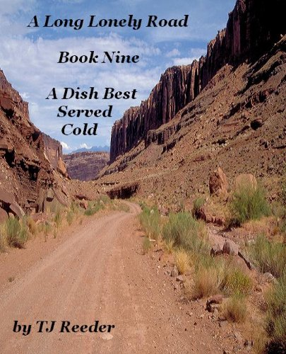 A Long Lonely Road: Book 9: A Dish Best Served Cold (Dish Best Served Cold)