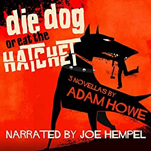 Die Dog or Eat the Hatchet Audiobook