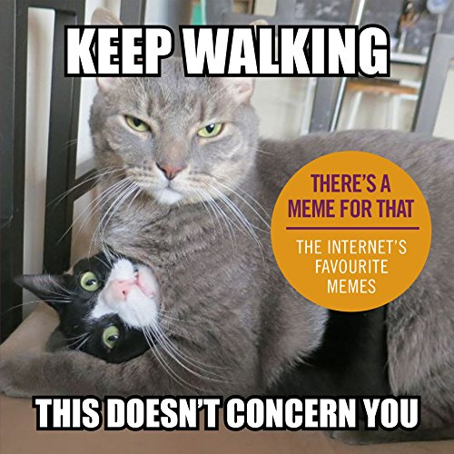 Keep Walking, This Doesn't Concern You: The Internet's Favourite Memes (Culture Not A Costume Meme)