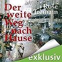 Der weite Weg nach Hause Hörbuch von Rose Tremain Gesprochen von: Martin Sabel
