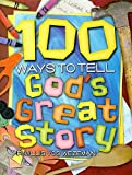 100 Ways to Tell God's Great Story, Phyllis Vos Wezeman, 0687334438