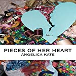 Pieces of Her Heart | Angelica Kate