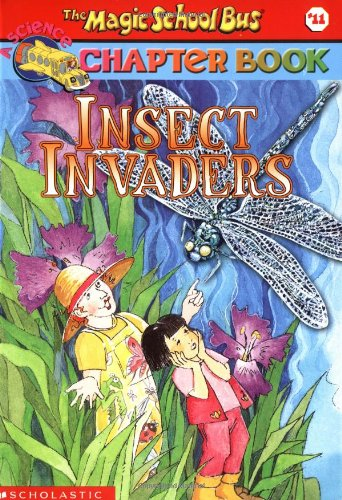 Insect Invaders (Magic School Bus Chapter Book #11) (Ms Spider)
