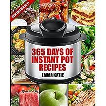 Instant Pot: 365 Days of Instant Pot Recipes (Instant Pot Cookbook, Instant Pot Slow Cooker, Instant Pot Book, Crock Pot, Instant Pot, Electric Pressure ... Vegan, Paleo, Breakfast, Lunch, Dinner)