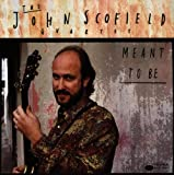 Scofield, John Meant To Be Jazz Rock/Fusion