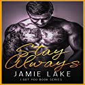 Stay Always: The Collided Pieces Series, Book 1 Audiobook by Jamie Lake Narrated by Guy Veryzer