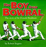Front cover for the book The Boy from Bowral: The Story of Sir Donald Bradman by Robert Ingpen