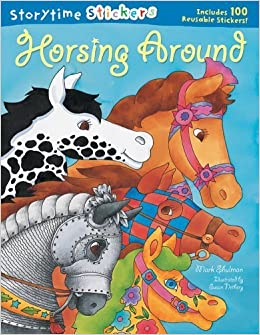 Book Storytime Stickers: Horsing Around by Mark Shulman (2005-06-01)
