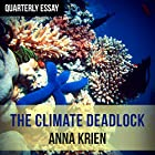 Quarterly Essay 66: The Long Goodbye: Coal, Coral and Australia's Climate Deadlock Audiobook by Anna Krien Narrated by Danielle Carter
