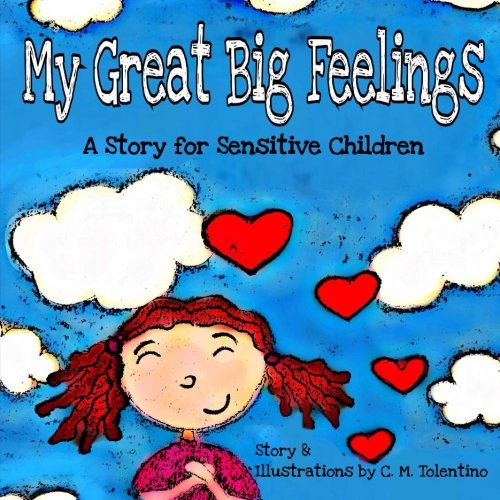 My Great Big Feelings: A Story for Sensitive Children