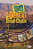 A Desert Food Chain: A Who-eats-what Adventure in North America (Follow That Food Chain)