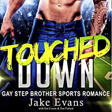 Touched Down: A Straight to Gay Stepbrother Romance Audiobook by Em Covax, Jake Evans, Zoe Forrest Narrated by Gus Klondike