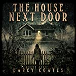 The House Next Door: A Ghost Story | Darcy Coates