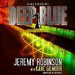 Callsign: Deep Blue, Book 1 | Jeremy Robinson,Kane Gilmour