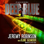 Callsign: Deep Blue, Book 1 | Jeremy Robinson, Kane Gilmour