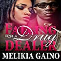 Falling for a Drug Dealer Audiobook by Melikia Gaino Narrated by Cee Scott