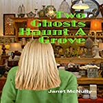 Two Ghosts Haunt a Grove: Mellow Summers, Book 7   Janet McNulty