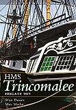 The Frigate HMS Trincomalee 1817: Seaforth Historic Ship Series