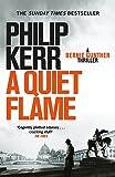A Quiet Flame: Bernie Gunther Thriller 5