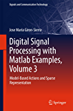 Digital Signal Processing with Matlab Examples, Volume 3: Model-Based Actions and Sparse Representation (Signals and Communication Technology)