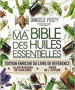 Amazon Fr Ma Bible Des Huiles Essentielles Edition