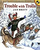 The Trouble with Trolls, Jan Brett, 0698117913