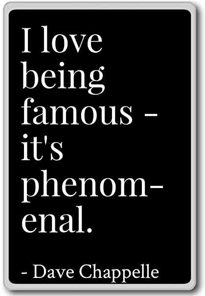Amazon.com: I love being famous - it\'s phenomenal.... - Dave ...
