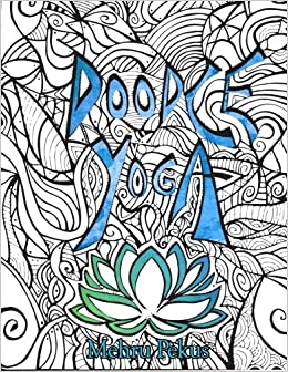 Buy Doodle Yoga Adult Coloring Book An For The Inner Child Online At Low Prices In India