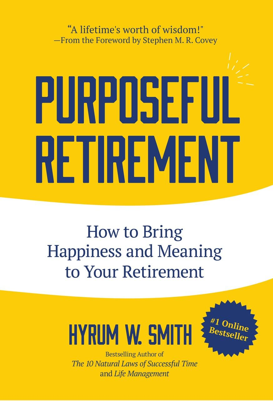 Purposeful Retirement  How To Bring Happiness And Meaning To Your Retirement