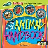 Wise Animal Handbook Kentucky, The (Arcadia Kids)