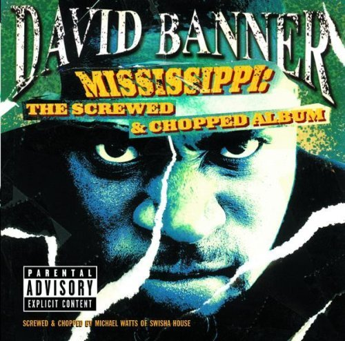 Mississippi: The Screwed & Chopped Album by David Banner