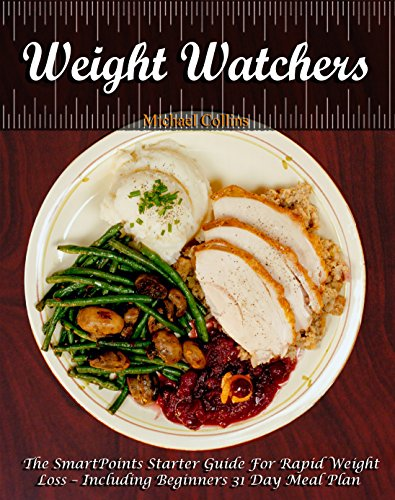 WEIGHT WATCHERS: The Smart Points Starter Guide For Rapid Weight Loss , Including Beginner's 31 Day Meal Plan by Michael Collins