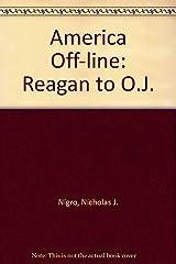 America Off-Line: Reagan to O.J.
