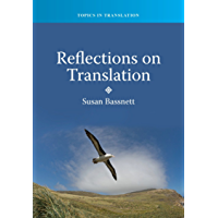 Reflections on Translation (Topics in Translation Book 39)