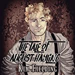 The Tale of August Hayling | Kim Fielding