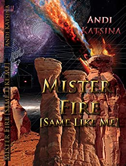 Mister Fire: Same Like Me by [Katsina, Andi]