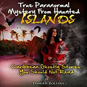 True Paranormal Mystery from Haunted Islands Audiobook
