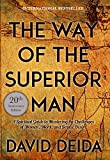 The Way of the Superior Man: A Spiritual...