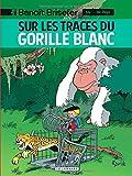 """Afficher """"Benoît Brisefer n° 14 Sur les traces du gorille blanc"""""""